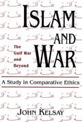 Islam and War A Study in Comparative Ethics