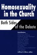 Homosexuality in the Church Both Sides of the Debate