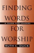 Finding Words for Worship A Guide for Leaders