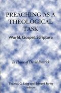 Preaching As a Theological Task World, Gospel, Scripture  In Honor of David Buttrick