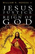 Jesus, Justice, and the Reign of God A Ministry of Liberation