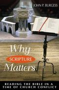 Why Scripture Matters Reading the Bible in a Time of Church Conflict