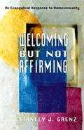 Welcoming but Not Affirming An Evangelical Response to Homosexuality