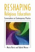 Reshaping Religious Education Conversations on Contemporary Practice
