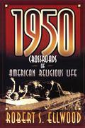 1950 Crossroads of American Religious Life