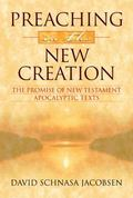 Preaching in the New Creation The Promise of New Testament Apocalyptic Texts