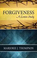 Forgiveness : A Lenten Study