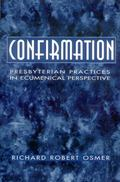 Confirmation Presbyterian Practices in Ecumenical Perspective