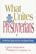 What Unites Presbyterians Common Ground for Troubled Times