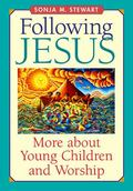 Following Jesus More About Young Children and Worship