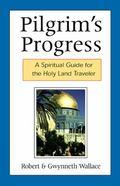 Pilgrim's Progress A Spiritual Guide for the Holy Land Traveler