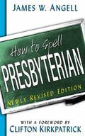 How to Spell Presbyterian