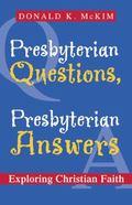 Presbyterian Questions, Presbyterian Answers Exploring Christian Faith