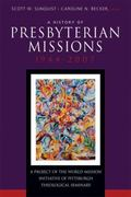 A History of Presbyterian Missions, 1944-2006