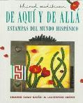 De Aqui Y De Alla Estampas Del Mundo-Hispanico