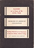 Slavery as Cause of Civil War (Problems in Amer. Civilizn.)