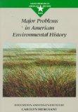 Major Problems in American Environmental History Documents and Essays (Major Problems in Ame...