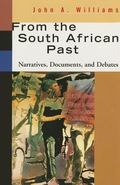 From the South African Past Narratives, Documents, and Debates