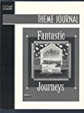 Theme Journal: Fantastic Journeys (Heath Middle Level Literature)