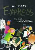 Writer's Express A Handbook for Young Writers, Thinkers & Learners