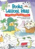 Books, Lessons, Ideas for Teaching the Six Traits Writing in the Elementary and Middle Grades