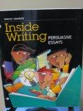 Great Source Write Source Inside Writing: Persuasive Essays Student Edition Grade 6 (Ws Insi...