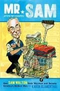 Mr. Sam : How Sam Walton Built Wal-Mart and Became America's Richest Man