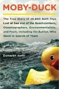Moby-Duck : The True Story of 28,800 Bath Toys Lost at Sea and of the Beachcombers, Oceanogr...
