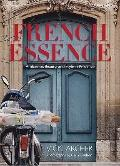 French Essence: Ambience, Beauty, and Style in Provence