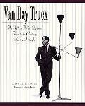 Van Day Truex, the Man Who Defined Twentieth-Century Taste and Style