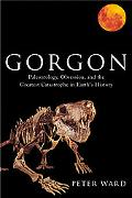Gorgon Paleontology, Obsession, and the Greatest Catastrophe in Earth's History