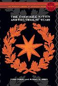 Cherokee Nation And the Trail of Tears
