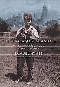 Growing Seasons An American Boyhood Before the War
