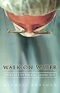 Walk on Water Inside an Elite Pediatric Surgical Unit