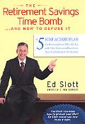 Retirement Savings Time Bomb...and How to Defuse It A Five-Step Action Plan for Protecting Y...