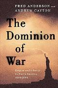 Dominion Of War Liberty And The Empire In North America, 1500-2000