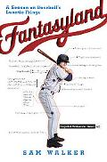 Fantasyland A Season on Baseball's Lunatic Fringe