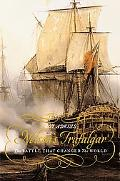 Nelson's Trafalgar The Battle That Changed The World