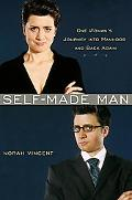 Self-made Man One Woman's Journey into Manhood and Back Again