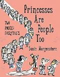 Princesses Are People, Too Two Modern Fairy Tales
