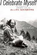 I Celebrate Myself The Somewhat Private Life of Allen Ginsberg