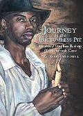 Journey to the Bottomless Pit The Story of Stephen Bishop and Mammoth Cave