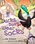 Ducks Don't Wear Socks