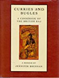 Curries and bugles: a memoir and cook cook of the British Raj