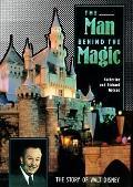 Man behind the Magic: The Story of Walt Disney - Katherine Barrett - Hardcover