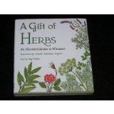 A Gift of Herbs: An Illustrated Garden In Miniature