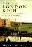 London Rich : The Creation Of A Great City from 1666 to the Present