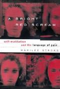 Bright Red Scream:self-mutilation...