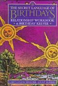 Secret Language of Birthdays: Relationship Workbook & Birthday Keeper