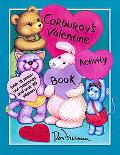 Corduroy's Valentine Activity Book With Press-Out Valentines, Stickers, Puzzles, and Picture...